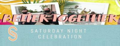 Saturday Night Celebration